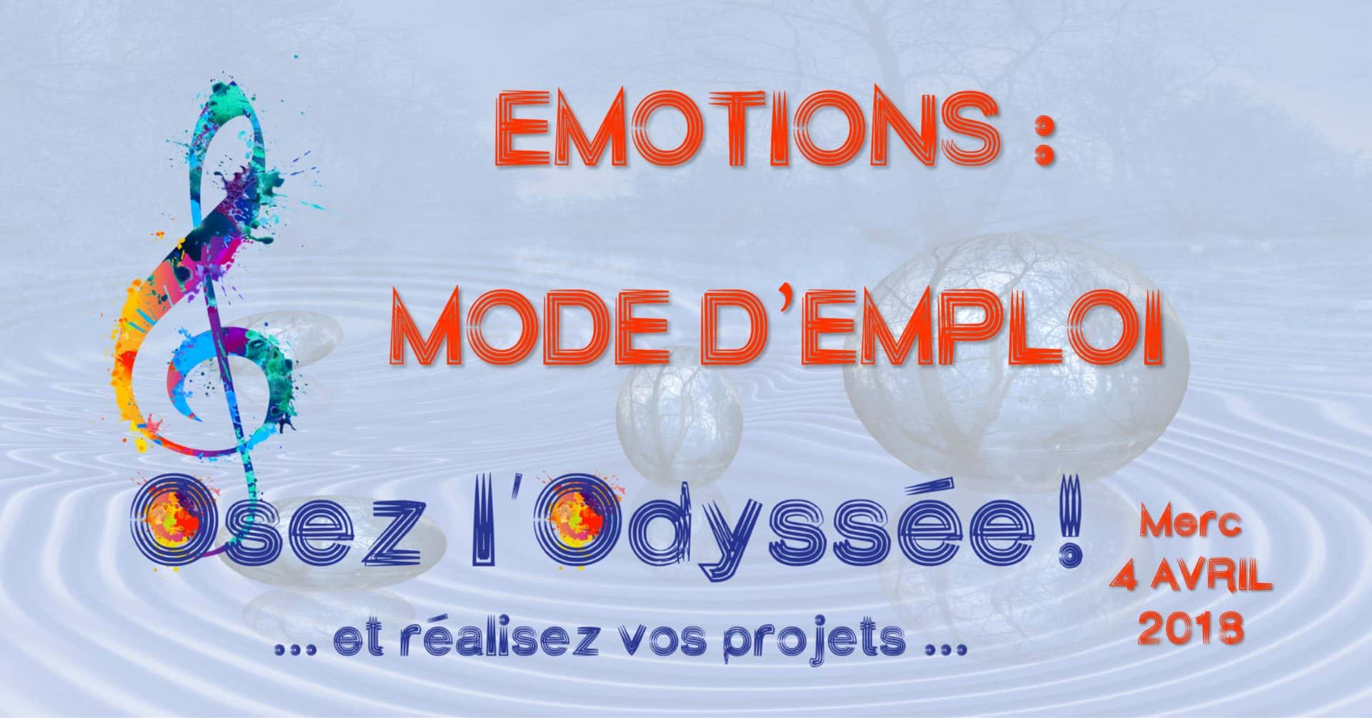 Emotions mode d'emploi avril 2018 Coaching Osez l'Odyssée